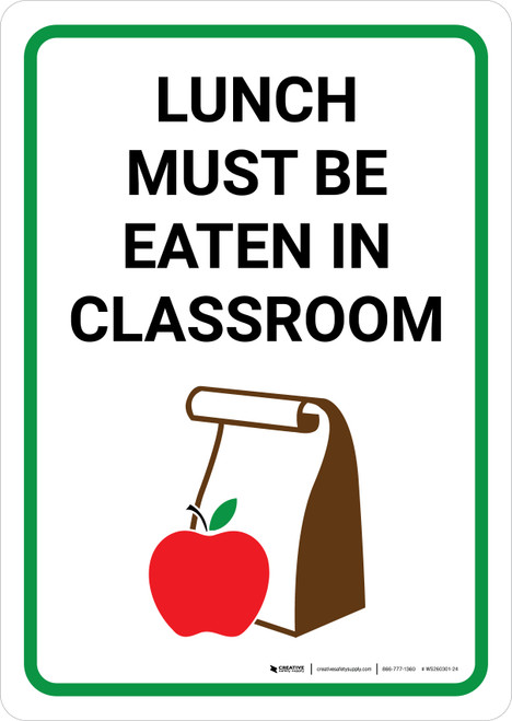Lunch Must Be Eaten In Classroom with Icon Portrait - Wall Sign