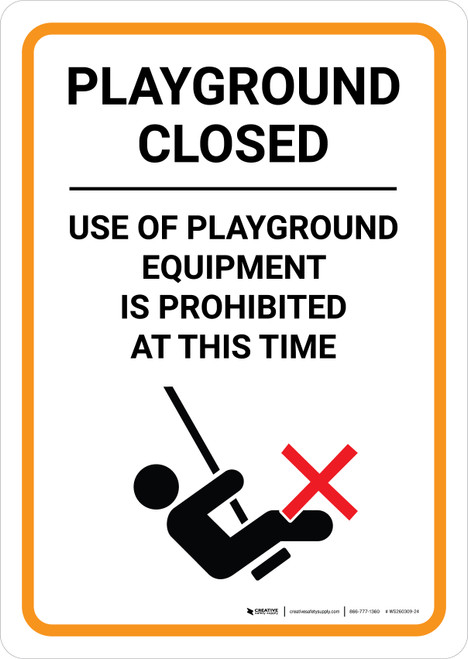 Playground Closed - Use of Playground Equipment is Prohibited at This Time - Wall Sign