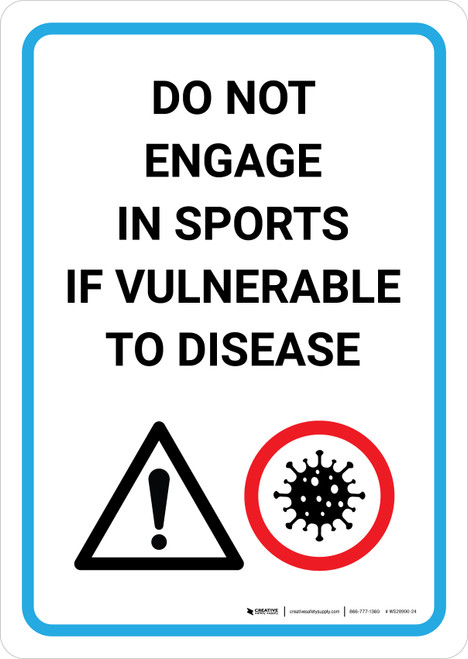 Do Not Engage In Sports If Vulnerable To Disease with Icon Portrait - Wall Sign
