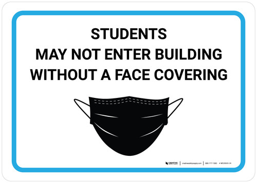 Students May Not Enter Building Without A Face Covering with Icon Landscape - Wall Sign