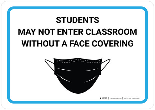 Students May Not Enter Classroom Without A Face Covering with Icon Landscape - Wall Sign