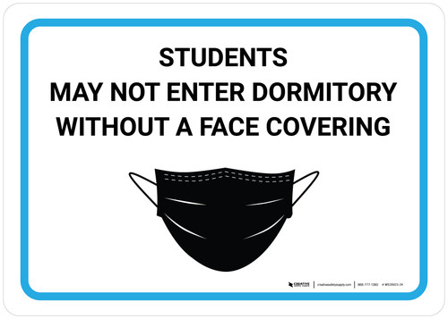 Students May Not Enter Dormitory Without A Face Covering with Icon Landscape - Wall Sign