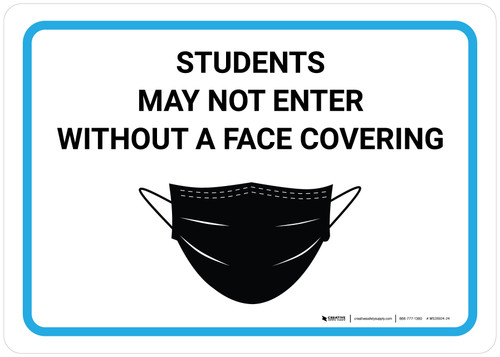 Students May Not Enter Without A Face Covering with Icon Landscape - Wall Sign
