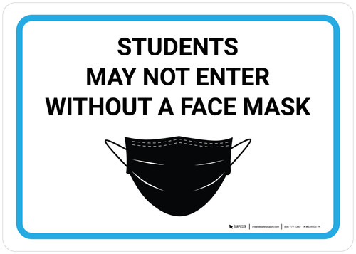 Students May Not Enter Without A Face Mask with Icon Landscape - Wall Sign