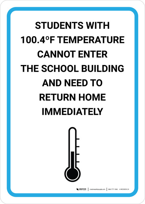 Students with 100.4 F Temperature Cannot Enter the School Building with Icon Portrait - Wall Sign