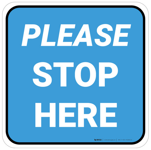 Please Stop Here Blue Square - Floor Sign