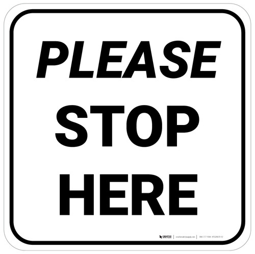 Please Stop Here Square - Floor Sign