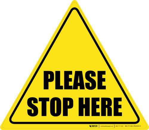 Please Stop Here Triangle - Floor Sign