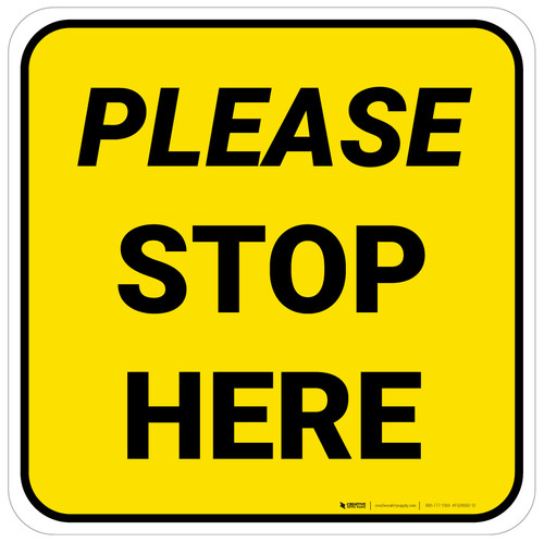 Please Stop Here Yellow Square - Floor Sign