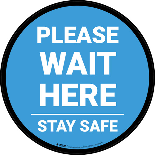 Please Wait Here Stay Safe Blue Circular - Floor Sign