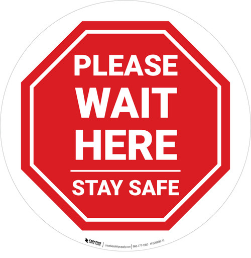 Please Wait Here Stay Safe Stop Circular - Floor Sign