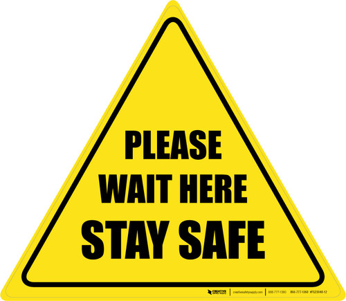 Please Wait Here Stay Safe Triangle - Floor Sign
