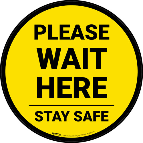 Please Wait Here Stay Safe Yellow Circular - Floor Sign