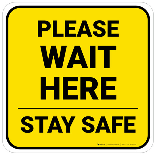 Please Wait Here Stay Safe Yellow Square - Floor Sign