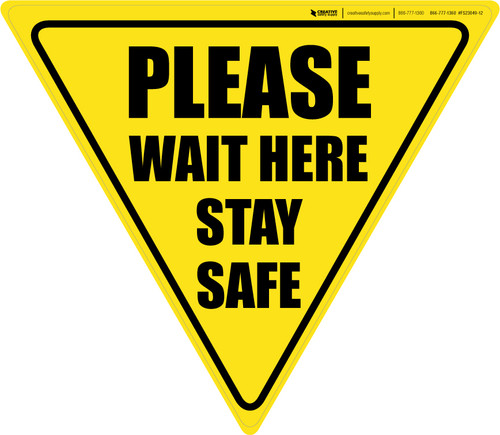 Please Wait Here Stay Safe Yield - Floor Sign