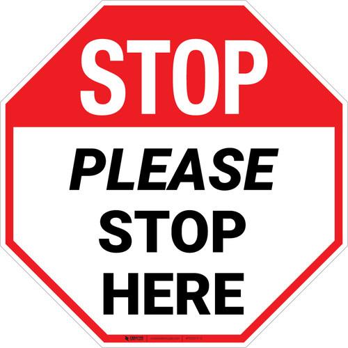 Stop Please Stop Here Stop - Floor Sign