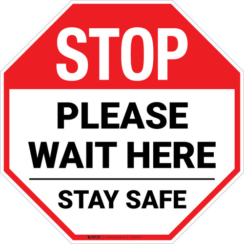 Stop Please Wait Here Stay Safe Stop - Floor Sign