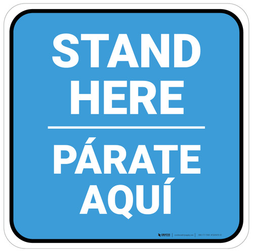 Stand Here Parate Aqui Bilingual Blue Square - Floor Sign
