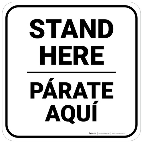 Stand Here Parate Aqui Bilingual Square - Floor Sign