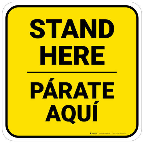 Stand Here Parate Aqui Bilingual Yellow Square - Floor Sign
