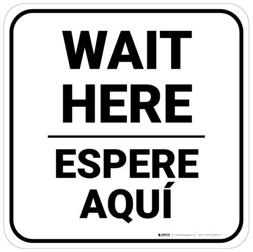Wait Here Espere Aqui Bilingual Square - Floor Sign