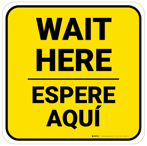 Wait Here Espere Aqui Bilingual Yellow Square - Floor Sign