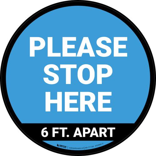 Please Stop Here 6 Ft Apart Blue Circular - Floor Sign