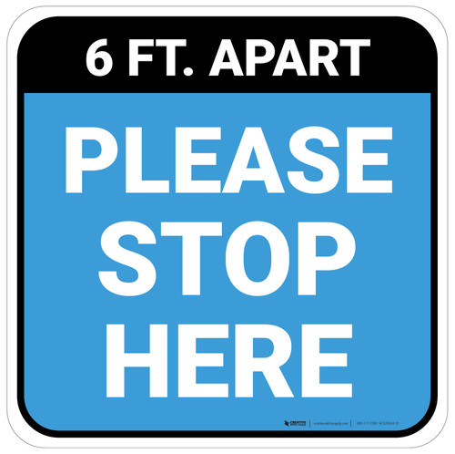 Please Stop Here 6 Ft Apart Blue Square - Floor Sign