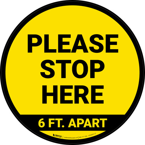 Please Stop Here 6 Ft Apart Yellow Circular - Floor Sign
