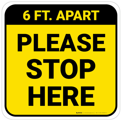 Please Stop Here 6 Ft Apart Yellow Square - Floor Sign