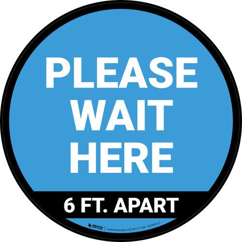 Please Wait Here 6 Ft Apart Blue Circular - Floor Sign