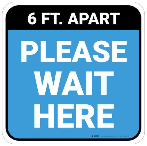 Please Wait Here 6 Ft Apart Blue Square - Floor Sign