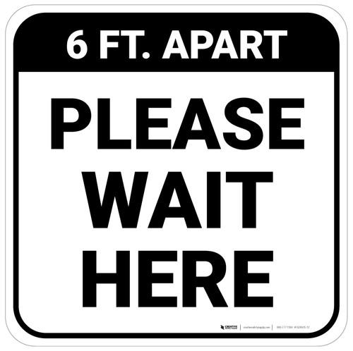 Please Wait Here 6 Ft Apart Square - Floor Sign