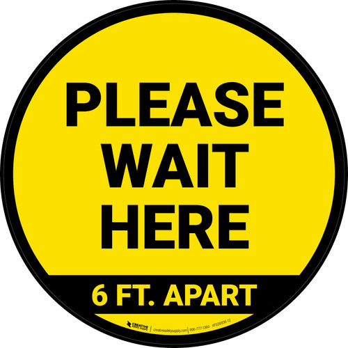 Please Wait Here 6 Ft Apart Yellow Circular - Floor Sign