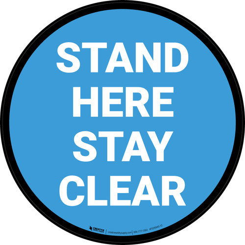 Stand Here Stay Clear Blue Circular - Floor Sign