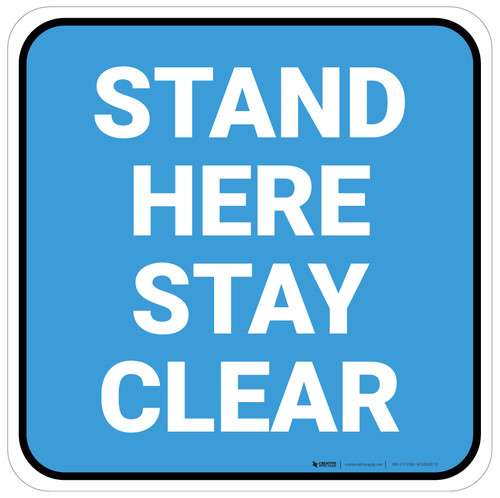 Stand Here Stay Clear Blue Square - Floor Sign