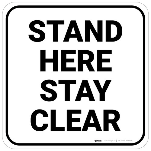 Stand Here Stay Clear Square - Floor Sign