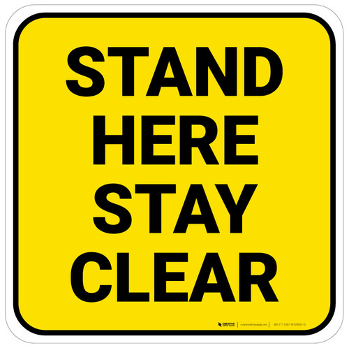 Stand Here Stay Clear Yellow Square - Floor Sign