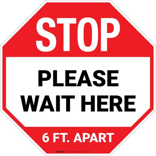 STOP Please Wait Here 6 Ft. Apart Stop - Floor Sign