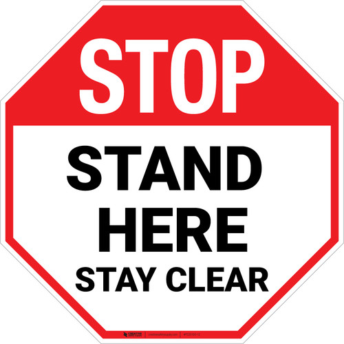 STOP Stand Here Stay Clear Stop - Floor Sign