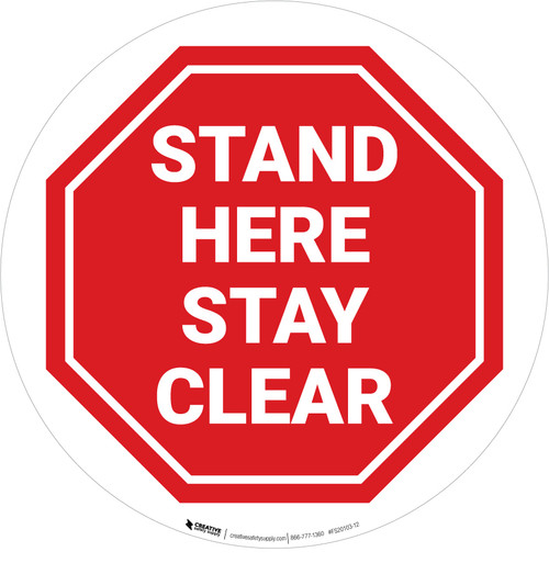 Stand Here Stay Clear Stop Circular - Floor Sign
