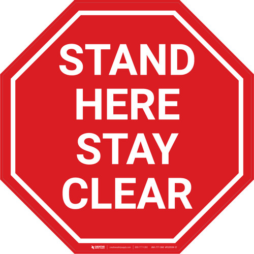 Stand Here Stay Clear Stop - Floor Sign