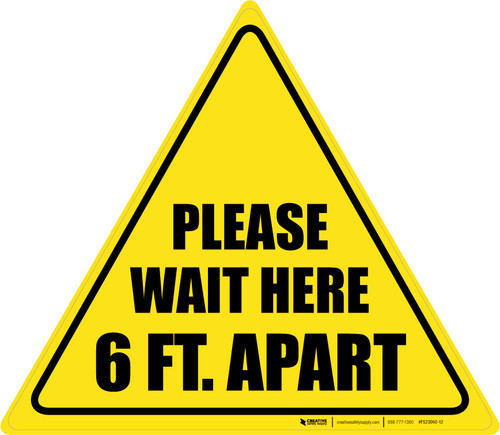 Please Wait Here 6 Ft. Apart Triangle - Floor Sign