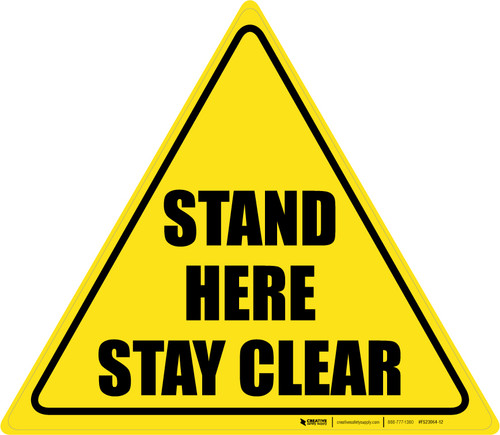 Stand Here Stay Clear Triangle - Floor Sign