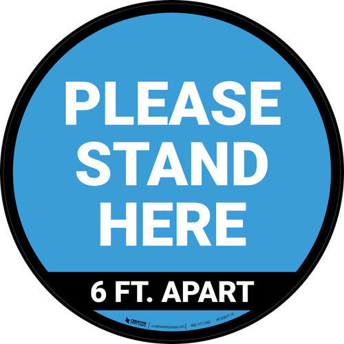Please Stand Here 6 Ft. Apart Blue Circular - Floor Sign