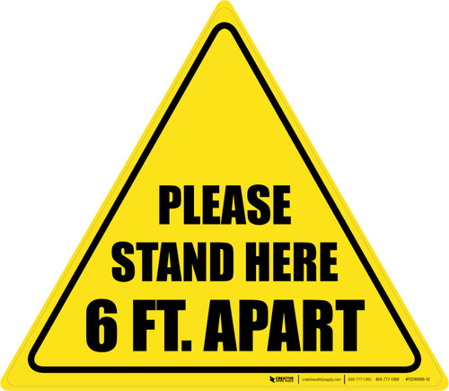Please Stand Here 6 Ft. Apart Triangle - Floor Sign