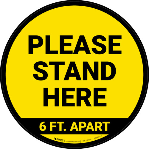 Please Stand Here 6 Ft. Apart Yellow Circular - Floor Sign
