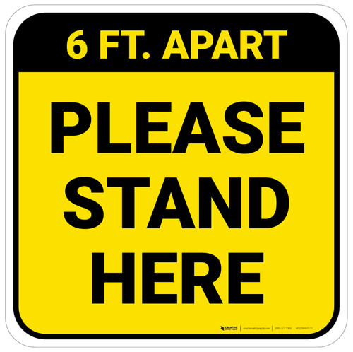 Please Stand Here 6 Ft. Apart Yellow Square - Floor Sign
