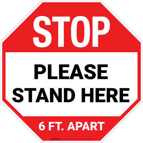 STOP: Please Stand Here 6 Ft. Apart Stop - Floor Sign