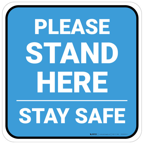 Please Stand Here Stay Safe Blue Square - Floor Sign